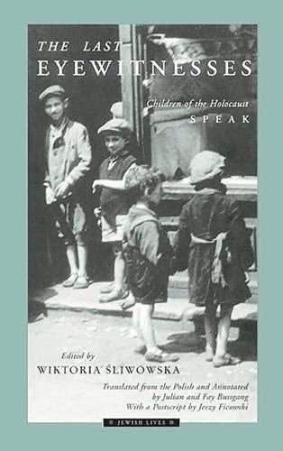 9780810115118: The Last Eyewitnesses: Children of the Holocaust Speak (Jewish Lives)