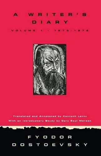 A Writer's Diary [Volume 1: 1873-1876]: Dostoevsky, Fyodor