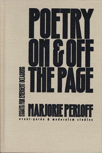 Poetry On and Off the Page: Essays for Emergent Occasions (Avant-Garde & Modernism Studies): ...