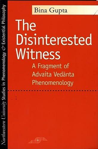 9780810115651: The Disinterested Witness: A Fragment of Advaita Vedanta Phenomenology