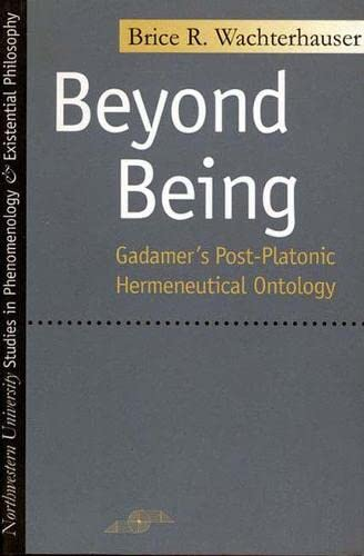 9780810115835: Beyond Being: Gadamer's Post-Platonic Hermeneutic Ontology (Studies in Phenomenology and Existential Philosophy)