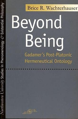 9780810115842: Beyond Being: Gadamer's Post-Platonic Hermeneutic Ontology (Studies in Phenomenology and Existential Philosophy)