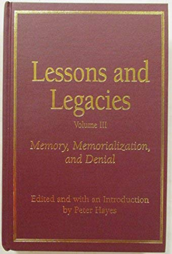 Lessons and Legacies III: Memory, Memorialization, and Denial
