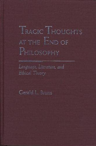 9780810116740: Tragic Thoughts at the End of Philosophy: Language, Literature, and Ethical Theory (Rethinking Theory)