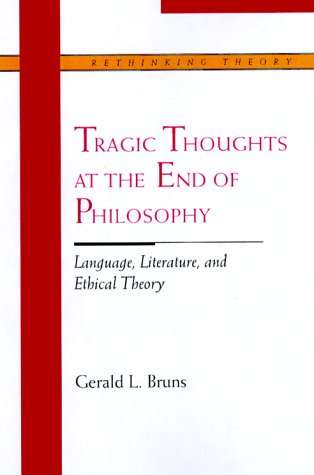 9780810116757: Tragic Thoughts at the End of Philosophy: Language, Literature, and Ethical Theory (Rethinking Theory)
