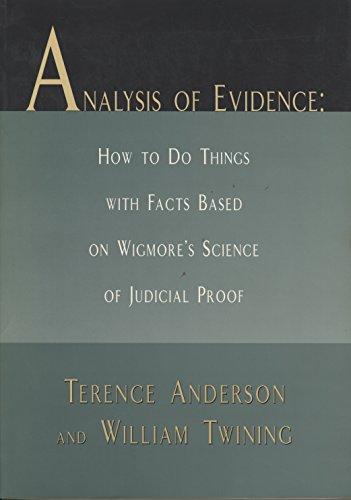9780810116764: Analysis of Evidence: How to Do Things with Facts Based on Wigmore's Science of Judicial Proof (Law in Context)