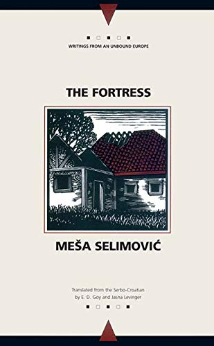9780810117129: The Fortress: A Novel (Writings from an Unbound Europe)