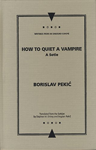 9780810117198: How to Quiet a Vampire: A Sotie (Writings From An Unbound Europe)