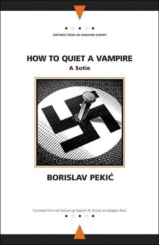 9780810117204: How to Quiet a Vampire: A Sotie (Writings From An Unbound Europe)
