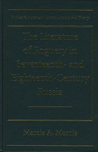 9780810117532: The Literature of Roguery in Seventeenth and Eighteenth Century Russia (Studies in Russian Literature and Theory)