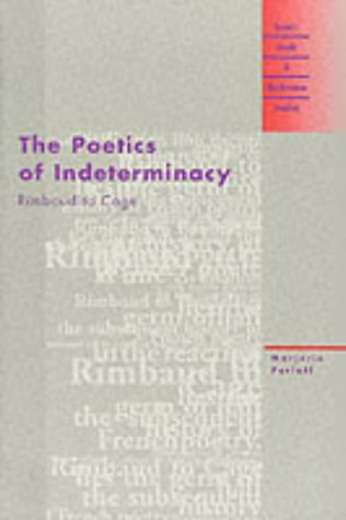 9780810117648: The Poetics of Indeterminacy: Rimbaud to Cage (Avant-garde and Modernism Studies)