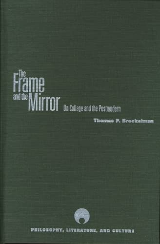 9780810117754: The Frame and the Mirror: On Collage and the Postmodern (Philosophy, Literature And Culture)