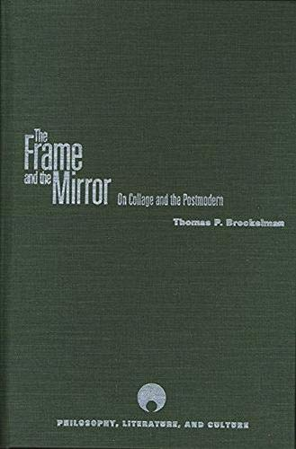 9780810117761: The Frame and the Mirror: On Collage and Postmodernism (Philosophy, Literature And Culture)