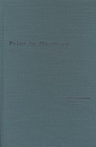 Prior to Meaning: The Protosemantic and Poetics (Avant-Garde & Modernism Studies): McCaffery, ...