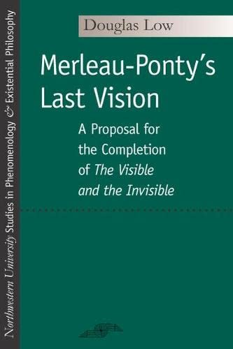 9780810118072: Merleau-Ponty's Last Vision: A Proposal for the Completion of