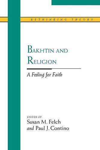 9780810118256: Bakhtin and Religion: A Feeling for Faith (Rethinking Theory)