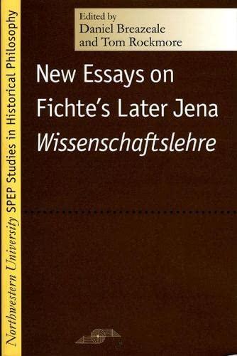 New Essays on Fichte's Later Jena Wissenschaftslehre (Paperback): Mr Daniel Breazeale