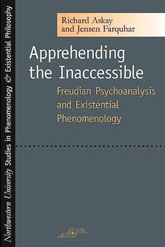 9780810119000: Apprehending The Inaccessible: Freudian Psychoanalysis And Existential Phenomenology