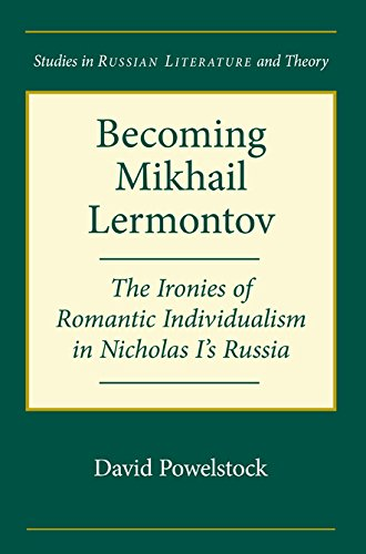 Becoming Mikhail Lermontov: The Ironies of Romantic Individualism in Nicholas I's Russia (SRLT...