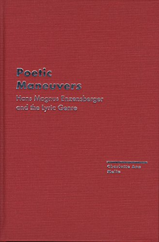 Poetic Maneuvers: Hans Magnus Enzensberger and the Lyric Genre (Hardback): Charlotte Melin