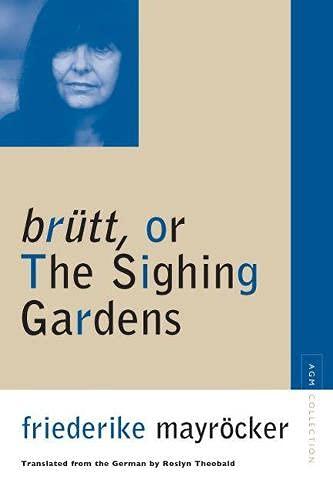 brutt, or The Sighing Gardens (Avant-Garde & Moderism Collection): Mayrocker, Friederike