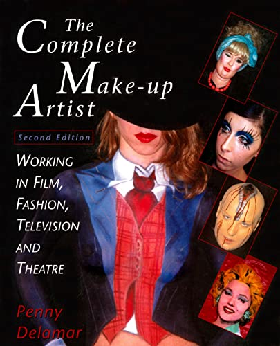 9780810119697: The Complete Make-Up Artist: Working in Film, Fashion, Television and Theatre