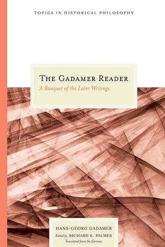 9780810119888: The Gadamer Reader: A Bouquet of the Later Writings (Topics In Historical Philosophy)
