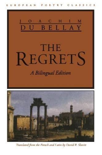 The Regrets (European Poetry Classics): Du Bellay, Joachim