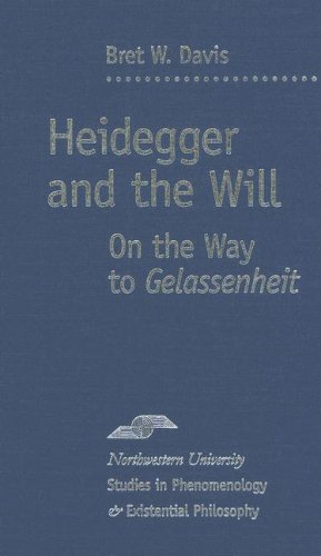 9780810120341: Heidegger and the Will: On the Way to Gelassenheit (Studies in Phenomenology and Existential Philosophy)