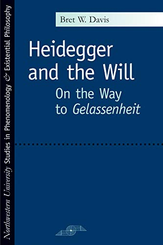9780810120358: Heidegger and the Will: On the Way to Gelassenheit (Studies in Phenomenology and Existential Philosophy)