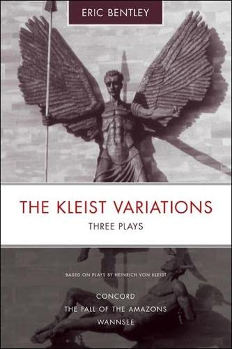 The Kleist Variations: Three Plays (0810121158) by Bentley, Eric