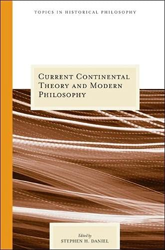 Current Continental Theory and Modern Philosophy (Topics in Historical Philosophy)