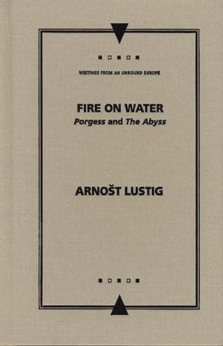 9780810122192: Fire on Water: Porgess and The Abyss (Writings from an Unbound Europe)