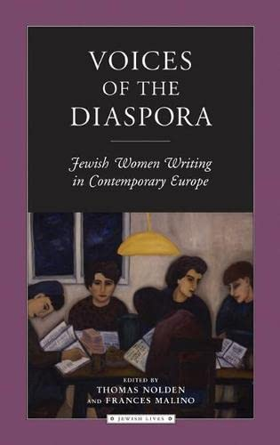 Voices of the Diaspora: Jewish Women Writing in Contemporary Europe (Paperback): Thomas Nolden