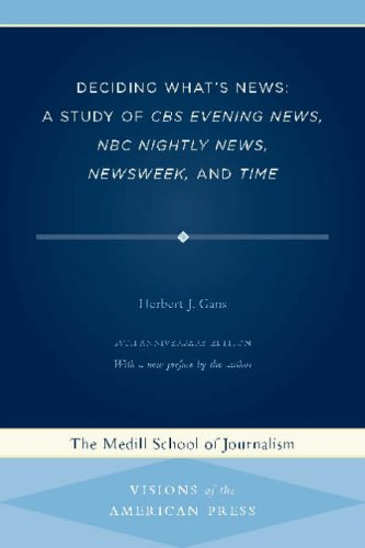 9780810122376: Deciding What's News: A Study of CBS Evening News, NBC Nightly News, Newsweek, and Time (Visions of the American Press)