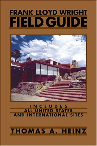 9780810122444: Frank Lloyd Wright Field Guide: Includes All United States And International Sites
