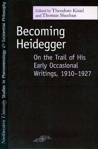9780810123021: Becoming Heidegger: On the Trail of His Early Occasional Writings, 1910-1927 (SPEP)