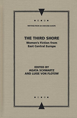 9780810123090: The Third Shore: Women's Fiction from East Central Europe (Writings From An Unbound Europe)