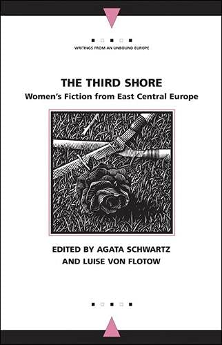 9780810123113: The Third Shore: Women's Fiction from East Central Europe (Writings From An Unbound Europe)