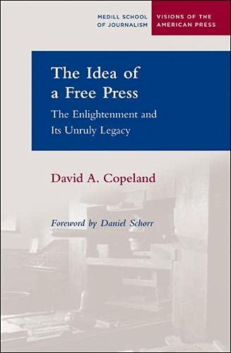 9780810123298: The Idea of a Free Press: The Enlightenment and Its Unruly Legacy (Visions of the American Press)
