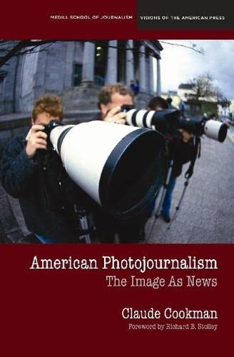 9780810123588: American Photojournalism: Motivations and Meanings (Medill Visions Of The American Press)