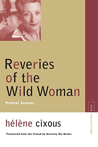 9780810123632: Reveries of the Wild Woman: Primal Scenes (Avant-Garde & Modernism Collection)