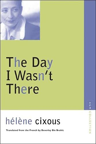 9780810123649: The Day I Wasn't There (Avant-Garde & Modernism Collection)