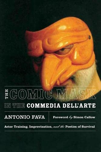 9780810123687: The Comic Mask in the Commedia Dell'arte: Actor Training, Improvisation, And the Poetics of Survival