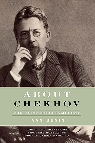 About Chekhov: The Unfinished Symphony (Paperback): Ivan Bunin