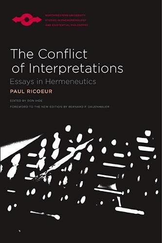 The Conflict of Interpretations: Essays in Hermeneutics (Studies in Phenomenology and Existential ...