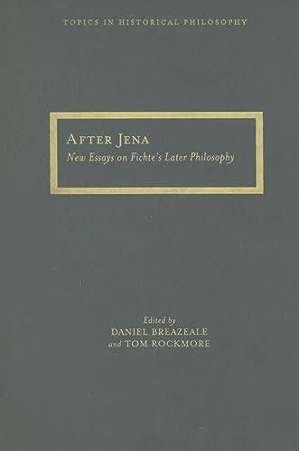 After Jena: New Essays on Fichte s Later Philosophy (Hardback)