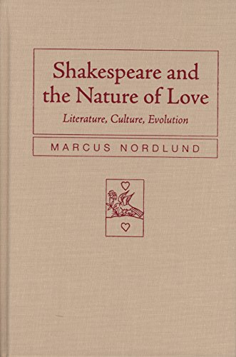 9780810124219: Shakespeare and the Nature of Love: Literature, Culture, Evolution (Rethinking Theory)