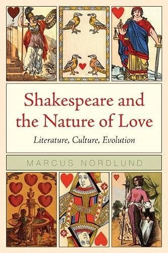 9780810124233: Shakespeare and the Nature of Love: Literature, Culture, Evolution (Rethinking Theory)