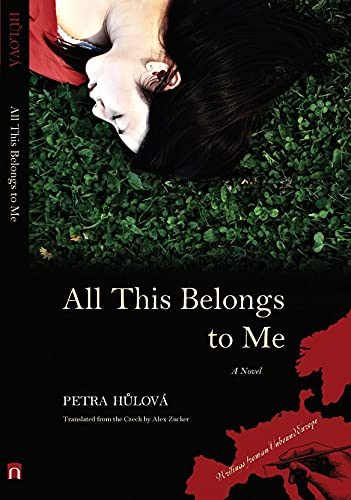 9780810124431: All This Belongs to Me: A Novel (Writings From An Unbound Europe)